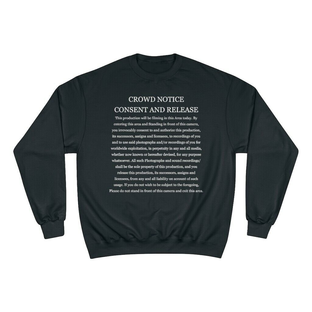 Crowd Notice Consent and Release Champion Sweatshirt